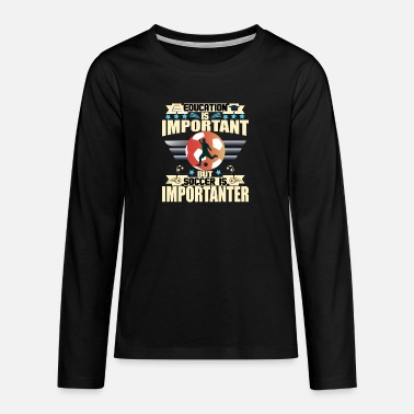 Important EDUCATION IS IMPORTANT BUT SOCCER IS IMPORTANT - Teenage Premium Longsleeve Shirt
