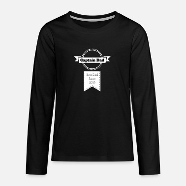 Captain Dad Since Dad Since 2019 - Teenage Premium Longsleeve Shirt