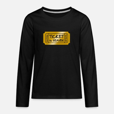 Ticket Ticket to Heaven - Teenage Premium Longsleeve Shirt