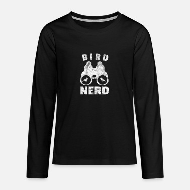 Bird Bird nerd gift bird watcher birds bird - Teenage Premium Longsleeve Shirt