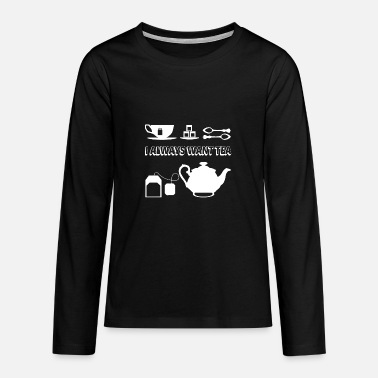 Tea TEA TEA TEA - Teenage Premium Longsleeve Shirt