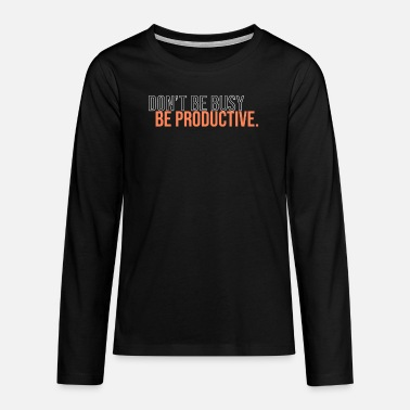 Product be productive - Teenage Premium Longsleeve Shirt