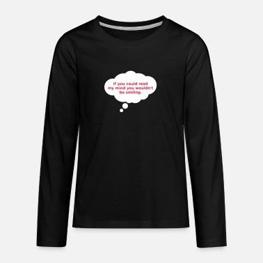 Mind-reader If You Could Read My Mind ... - Teenage Premium Longsleeve Shirt