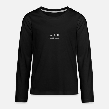 Take Take a SIMPLE and take it SERIOUSLY - Teenage Premium Longsleeve Shirt