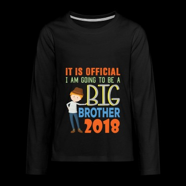 I Am Going To Be A Big Brother 2018 | Is Official - Teenagers' Premium Longsleeve Shirt