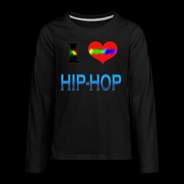 I Love HIP HOP - Teenager Premium Langarmshirt
