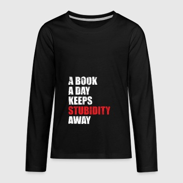 One book a day keeps stupidity away - Teenagers' Premium Longsleeve Shirt