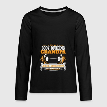 Body Building Grandpa Shirt Gift Idea - Teenagers' Premium Longsleeve Shirt