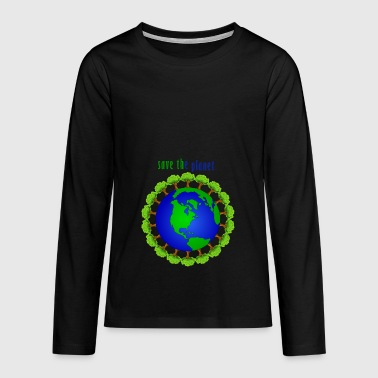 Save the planet - Teenagers' Premium Longsleeve Shirt