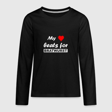 Love - My heart beats for bratwurst - Teenagers' Premium Longsleeve Shirt