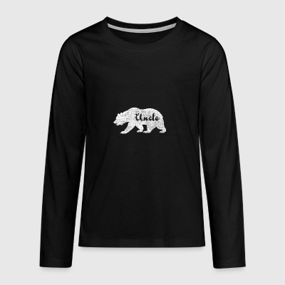 Uncle Bear. Gifts for uncles. Camping. Wildlife. - Teenagers' Premium Longsleeve Shirt