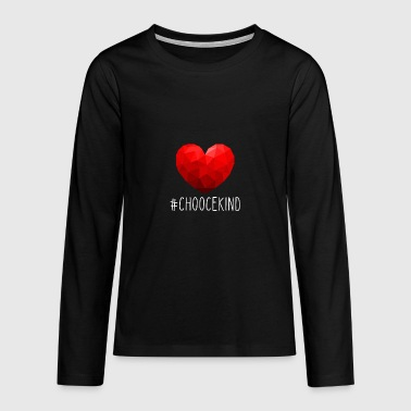 ChooceKind Tshirt - Teenagers' Premium Longsleeve Shirt