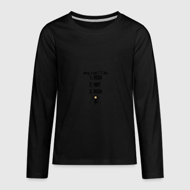 Why can not I be - Teenagers' Premium Longsleeve Shirt