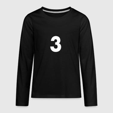 Zahl 3, Nummer 3, 3, three, Number three, Drei - Teenager Premium Langarmshirt
