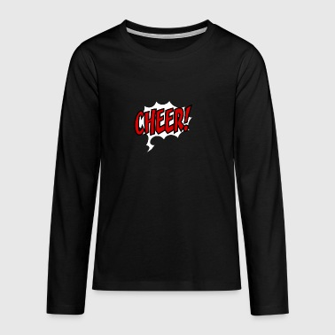 cheer - Teenagers' Premium Longsleeve Shirt