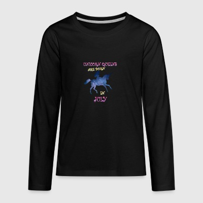 Unicorn queens are born in july - Teenagers' Premium Longsleeve Shirt
