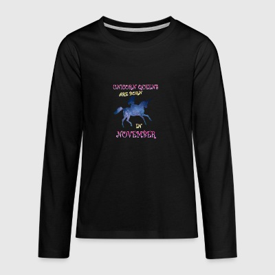 Unicorn queens are born in november - Teenagers' Premium Longsleeve Shirt