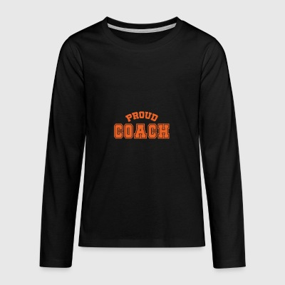 Coach / Trainer: Proud Coach - Teenager Premium shirt met lange mouwen