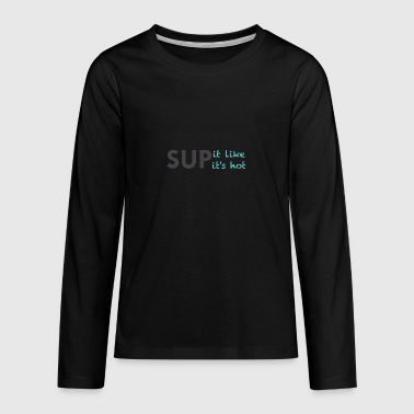 SUP - Teenagers' Premium Longsleeve Shirt