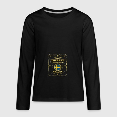 DON T NEED THERAPY GO TO SWEDEN - Teenagers' Premium Longsleeve Shirt