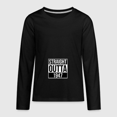 Straight outta 1947 - Teenagers' Premium Longsleeve Shirt