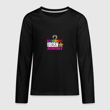 Unicorns are born in August - Teenagers' Premium Longsleeve Shirt
