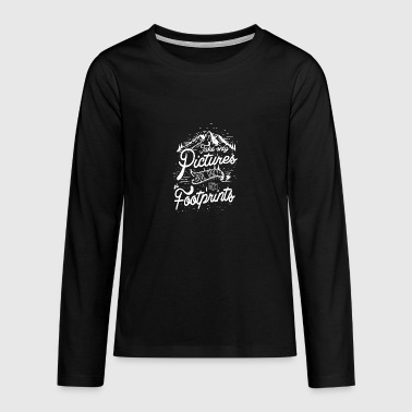 Take only pictures leave only footprints - Teenagers' Premium Longsleeve Shirt