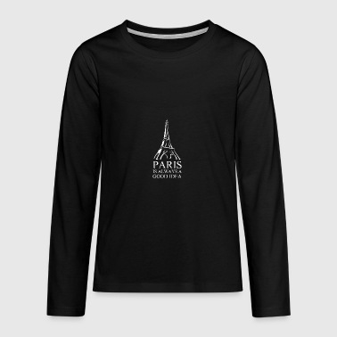 Paris Is Always A Good Idea Eiffel Tower France - Teenagers' Premium Longsleeve Shirt