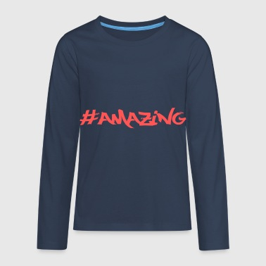 amazing - Teenagers' Premium Longsleeve Shirt