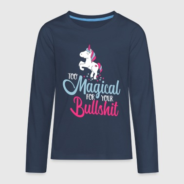 Too magical for you bullshit -Einhorn-Humor-Lustig - T-shirt manches longues Premium Ado