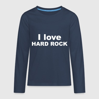 Hard Rock Hard Rocker Hard Rock Gift - Teenagers' Premium Longsleeve Shirt