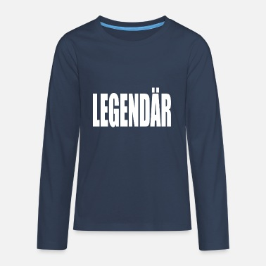 Legendär Legendär - Teenager Premium Langarmshirt