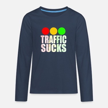 Traffic Traffic sucks - Teenage Premium Longsleeve Shirt