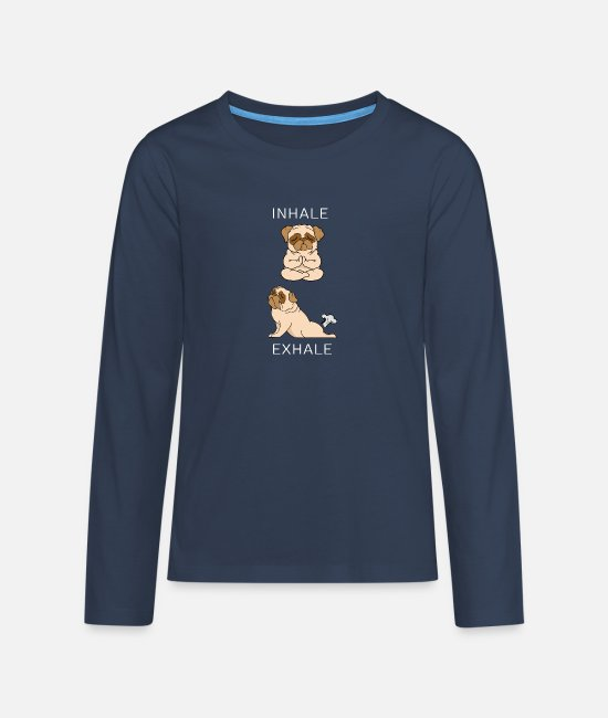 Dog Mother Long-Sleeved Shirts - French Bulldog INHALE EXHALE Yoga - Teenage Premium Longsleeve Shirt navy