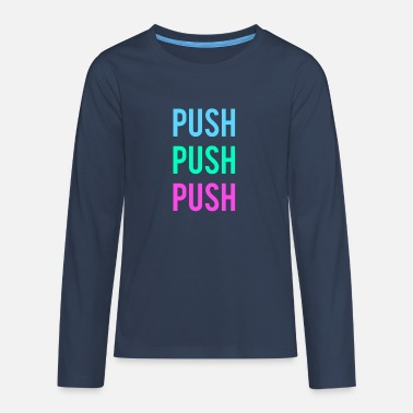 Push push - Teenage Premium Longsleeve Shirt
