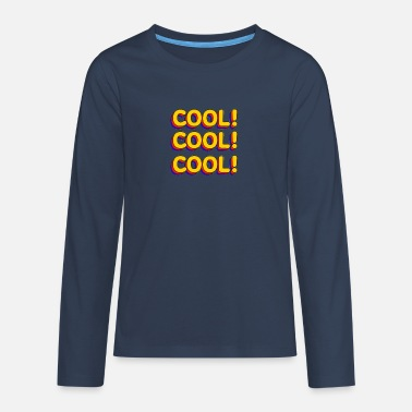 Cool cool - T-shirt manches longues premium Ado