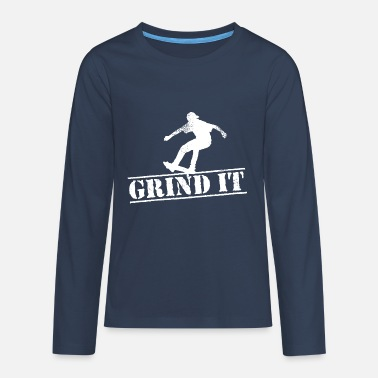 Grind Grind it - Teenage Premium Longsleeve Shirt