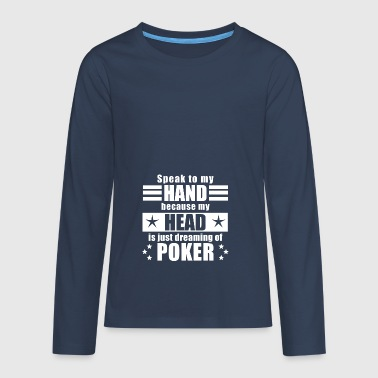 Funny witty saying Poker Gift - Teenagers' Premium Longsleeve Shirt