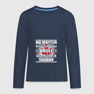 no matter cool uncle uncle gift Canada png - Teenagers' Premium Longsleeve Shirt