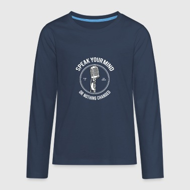 Speak Your Mind - Teenagers' Premium Longsleeve Shirt