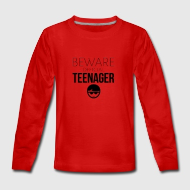Beware of the official teenager - Teenagers' Premium Longsleeve Shirt