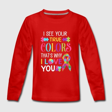 I see your true Colors that's why i love you - Teenagers' Premium Longsleeve Shirt