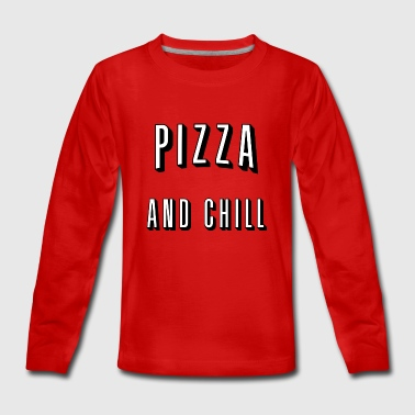 Pizza and chill - Teenager Premium shirt met lange mouwen