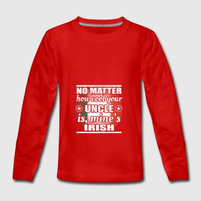 peu importe oncle froid poison Irlande png - T-shirt manches longues Premium Ado