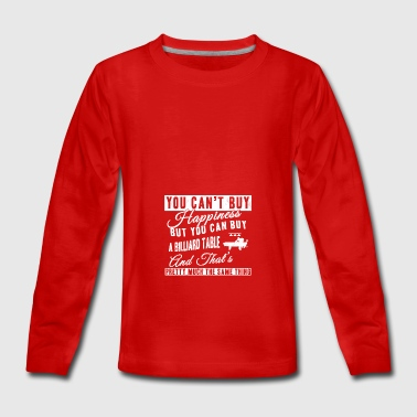 Billiard Table T-Shirt You Can buy a Billiard Table - Teenagers' Premium Longsleeve Shirt
