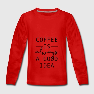 Coffee - Teenagers' Premium Longsleeve Shirt