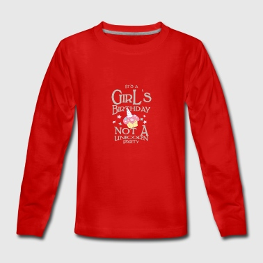 It`sa Girl`s Birthday Party pas une licorne - T-shirt manches longues Premium Ado