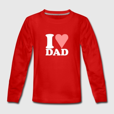 Fathers day / father's day I love my father - Teenagers' Premium Longsleeve Shirt
