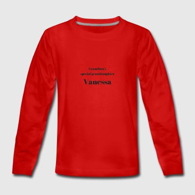 Grandma s special granddaughter Vanessa - Teenager Premium Langarmshirt