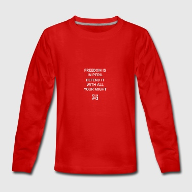 Freedom Is In Peril - Teenagers' Premium Longsleeve Shirt